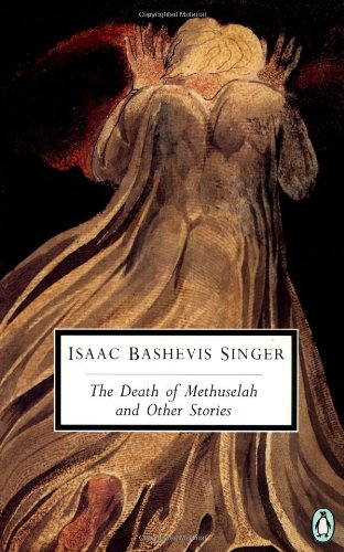 """""""The Death of Methuselah By Isaac Bashevis Singer"""