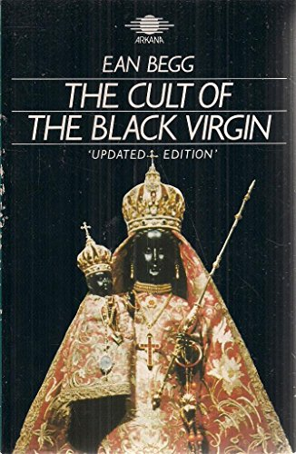 The Cult of the Black Virgin By Ean Begg