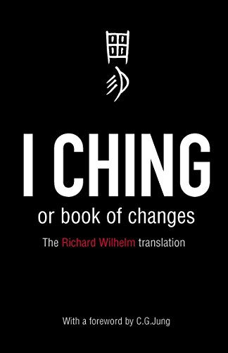I Ching or Book of Changes By Wilhelm Richard