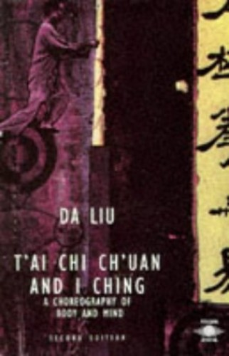 T'AI Chi Ch'uan And I Ching: A Choreography of Body And Mind (Arkana) By Da Liu