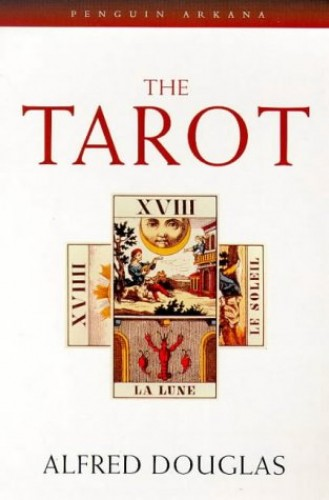 The Tarot By Alfred Douglas