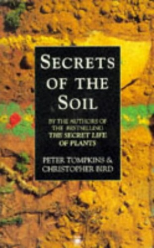 Secrets of the Soil (Arkana) By Peter Tompkins