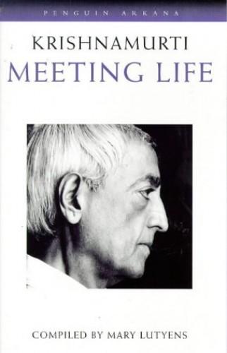 Meeting Life By J. Krishnamurti