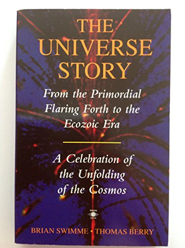 The Universe Story By Brian Swimme, Ph.D.