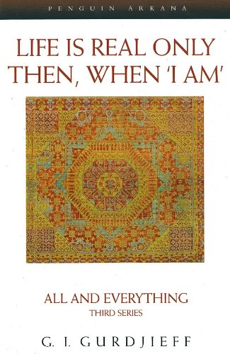Life is Real Only Then, When 'I Am' von George Gurdjieff