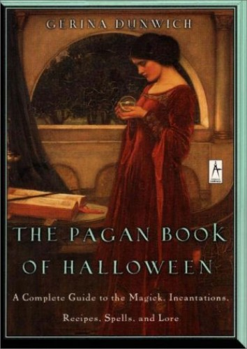 The Pagan Book of Halloween By Gerina Dunwich