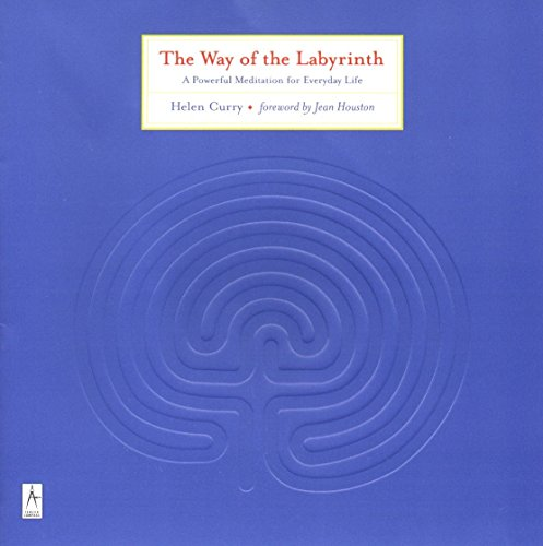 The Way of the Labyrinth By Helen Curry