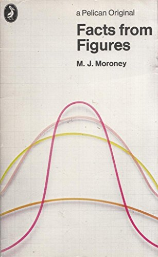 Facts from Figures By M.J. Moroney