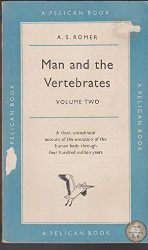 Man and the Vertebrates By Alfred Sherwood Romer