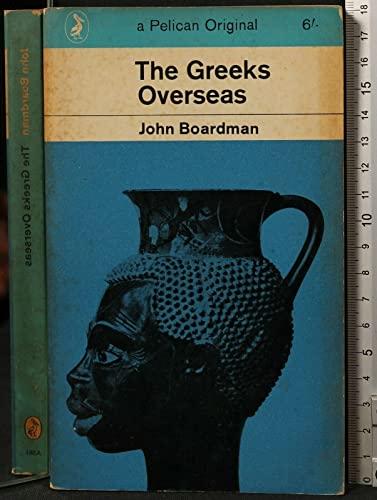 The Greeks Overseas (Pelican) By John Boardman