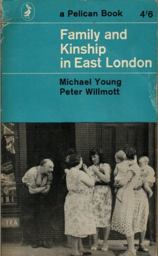Family And Kinship in East London By Michael Young