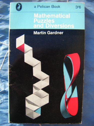 More Mathematical Puzzles and Diversions By Martin Gardner