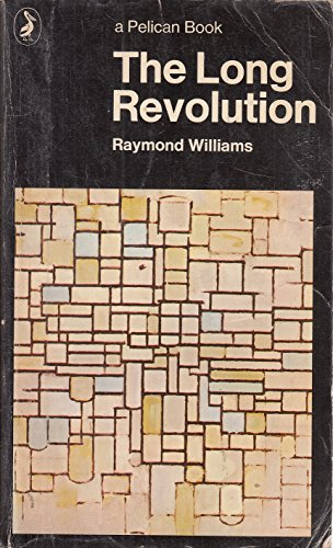 The Long Revolution By Raymond Williams