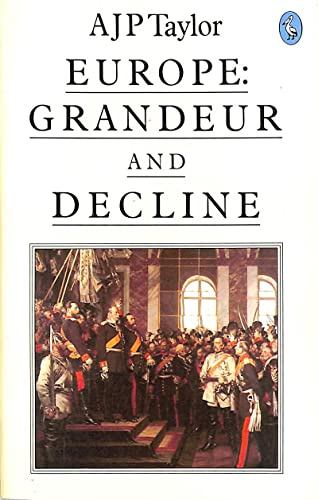 Europe: Grandeur And Decline (Pelican)