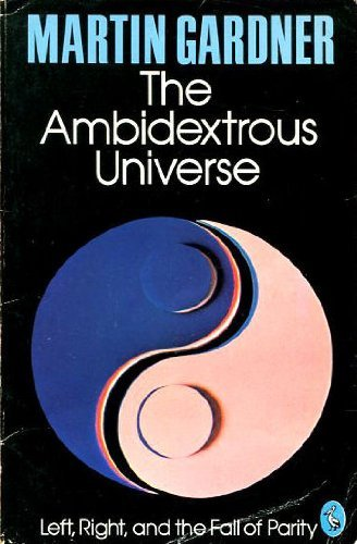 The Ambidextrous Universe By Martin Gardner