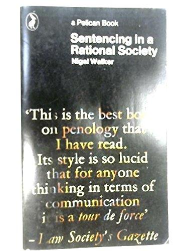 Sentencing in a Rational Society By Nigel Walker