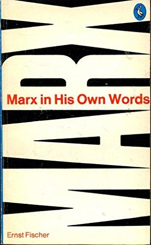 Marx in His Own Words By Ernst Peter Fischer
