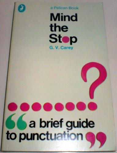 Mind the Stop By G.V. Carey