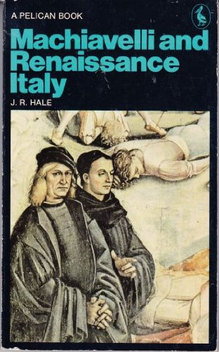 Machiavelli and Renaissance History By J. R. Hale