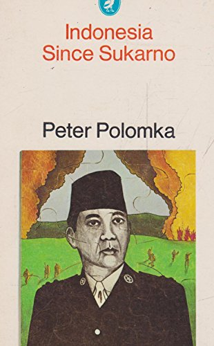 Indonesia since Sukarno By Peter Polomka