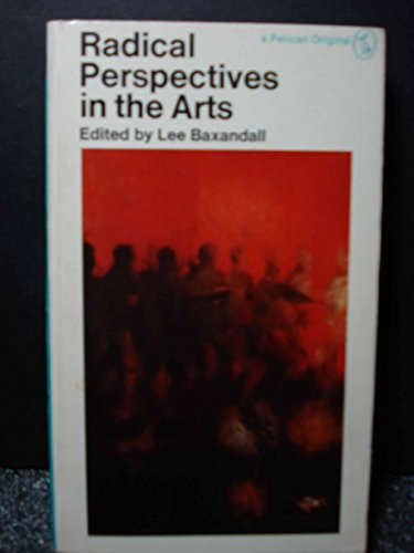 Radical Perspectives in the Arts By Lee Baxandall