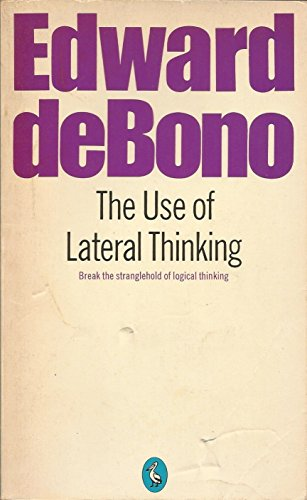 The Use of Lateral Thinking By Edward De Bono