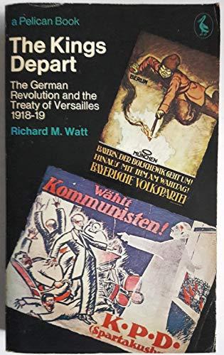 German Revolution and the Treaty of Versailles, 1918-19 By Richard M. Watt