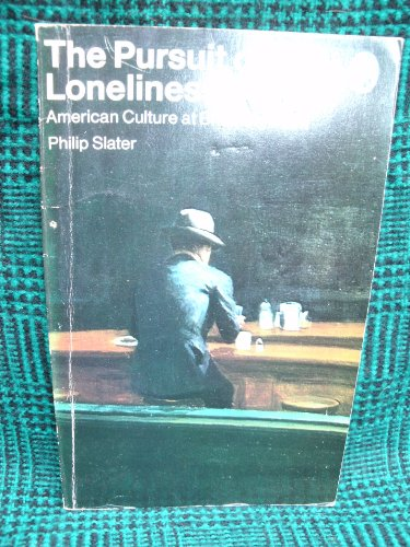 The Pursuit of Loneliness By Philip E. Slater
