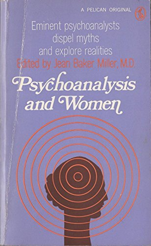 Psychoanalysis and Women By Edited by Jean Baker Miller