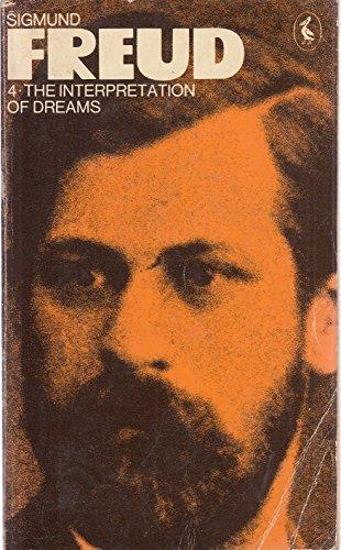 The Pelican Freud Library, Vol.4: The Interpretation of Dreams