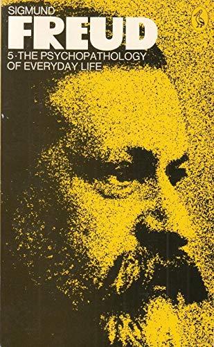 The Pelican Freud Library, Vol.5 By Sigmund Freud