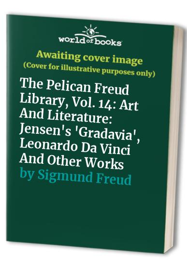 The Pelican Freud Library, Vol. 14 By Sigmund Freud