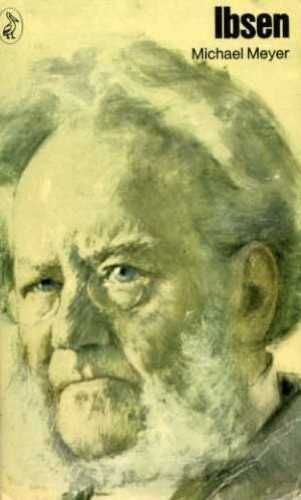 Ibsen By Michael Meyer