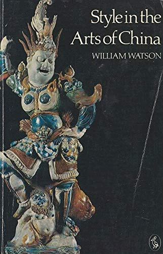 Style in the Arts of China By William Watson