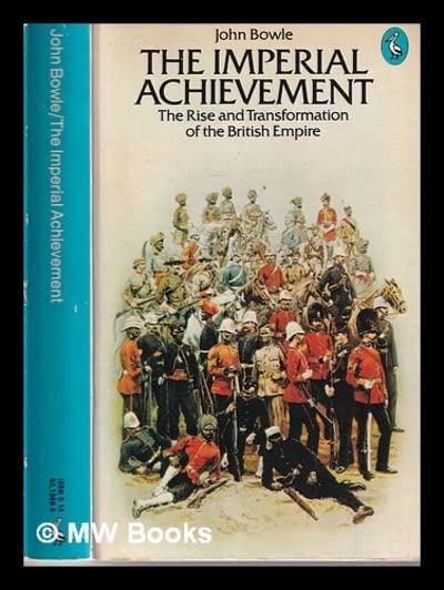 The Imperial Achievement By John Bowle