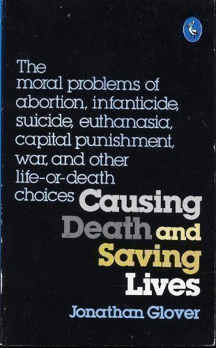 Causing Death and Saving Lives By Jonathan Glover