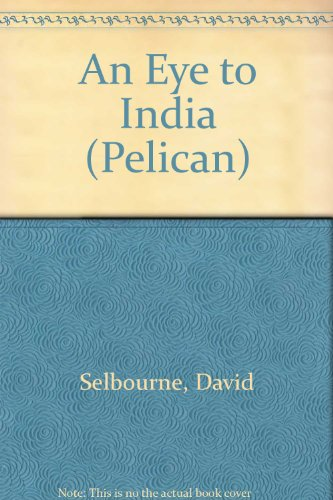 An Eye to India By David Selbourne