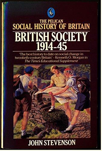 British Society, 1914-45 By John Stevenson