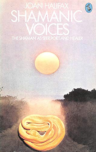 Shamanic Voices By Joan Halifax