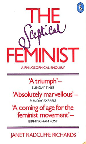 The Sceptical Feminist By Janet Radcliffe Richards