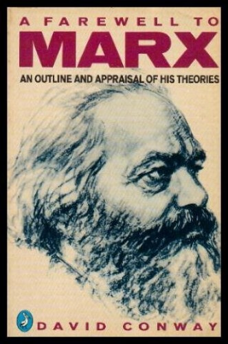 A Farewell to Marx By David Conway