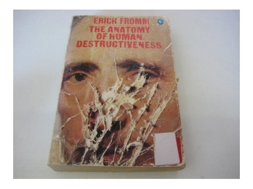 The Anatomy Of Human Destructiveness Pelican Fromm Erich