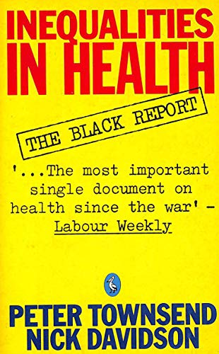 Inequalities in Health: The Black Report (Pelican) Edited by Peter Townsend
