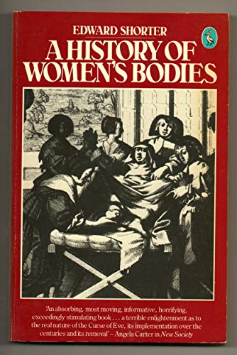 A History of Women's Bodies By Edward Shorter