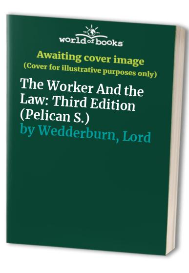 The Worker and the Law By Wedderburn of Charlton,Kenneth William