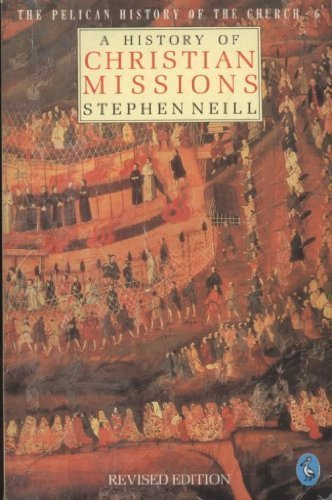 A History of Christian Missions By Stephen Neill