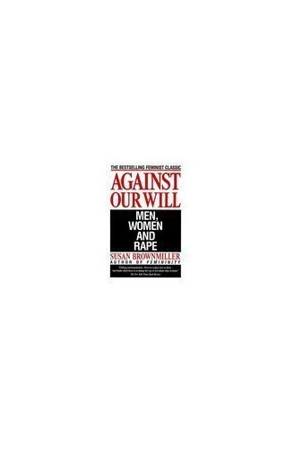 Against Our Will By Susan Brownmiller