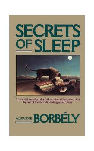 Secrets of Sleep By Alexander Borbely