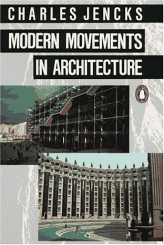 Modern Movements in Architecture By Charles Jencks