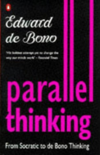 Parallel Thinking By Edward De Bono
